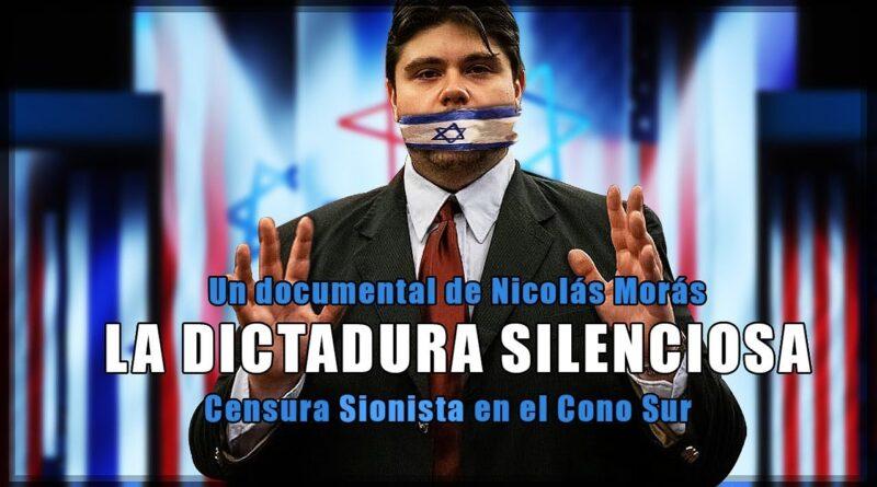 La Dictadura silenciosa - Sionismo, Censura en Argentina y Chile
