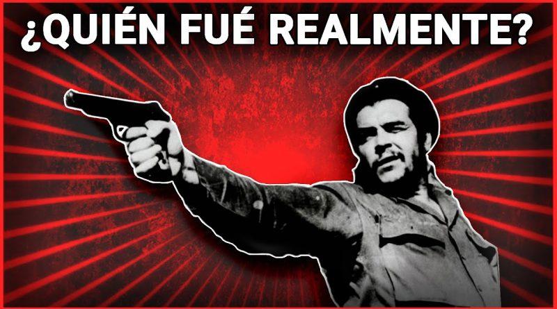 La Cara Oculta del Che Guevara | Enemigo de la Humanidad